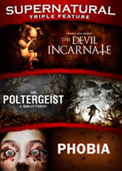Devil Incarnate / Poltergeist of Borley Forest, The/ Phobia Triple Feature