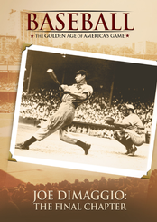 Joe DiMaggio: The Final Chapter