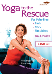Yoga to the Rescue for Pain Free Back, Neck and Shoulders