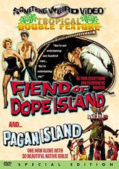 Fiend of Dope Island / Pagan Island