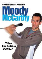 Comedy Express Presents: Moody McCarthy: I Think I'm Getting Dumber