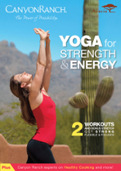 Canyon Ranch: Yoga for Strength and Energy