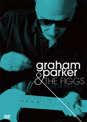 Graham Parker and the Figgs: Live at the FTC
