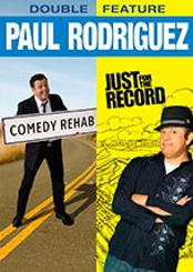 Paul Rodriguez: Double Feature (Comedy Rehab / Just for the Record)