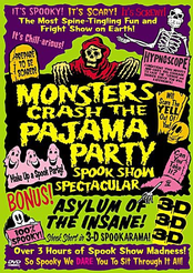 Monsters Crash the Pajama Party: Spook Show Spectacular/Asylum of the Insane