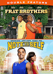 Frat Brothers/Note To Self Double Feature