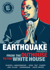 Earthquake Presents: From the Outhouse to the White House
