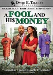 David E. Talbert's A Fool and His Money