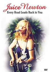 Juice Newton: Every Road Leads Back to You