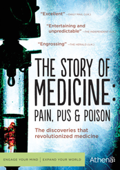 Story of Medicine, The: Pain, Pus and Poison