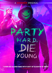 Party Hard, Die Young